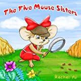 The Five Mouse Sisters: Children's Picture Book