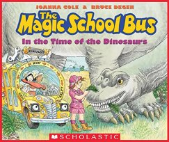 In the Time of the Dinosaurs (The Magic School Bus) by [Cole, Joanna]