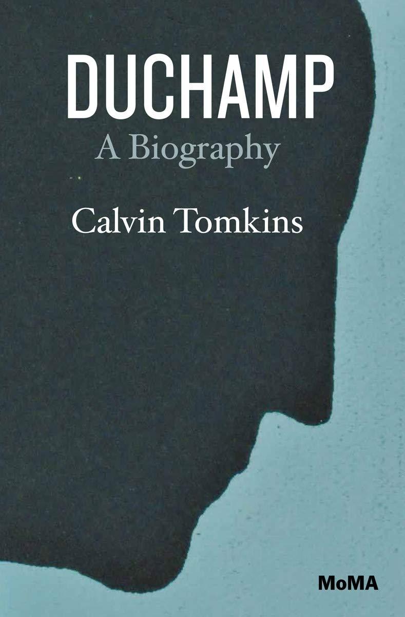 Amazon.com: Duchamp: A Biography (9780870708923): Tomkins, Calvin: Books