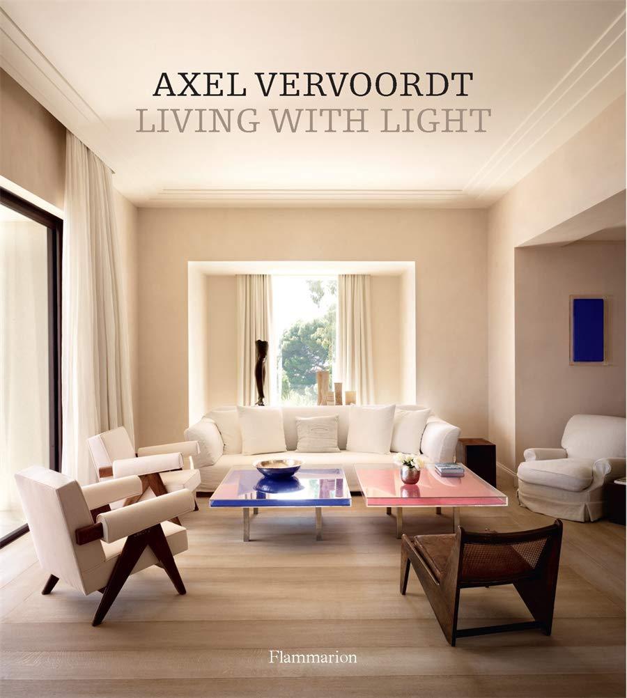 Axel Vervoordt Living With Light Langue Anglaise Amazon Co Uk Axel Vervoordt Michael Gardner Books