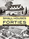 Small Houses of the Forties: With Illustrations and Floor Plans (Dover Architecture)