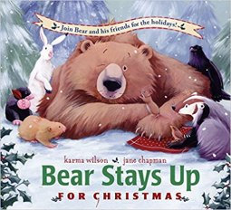 Bear Stays Up For Christmas by Karma Wilson from Amazon