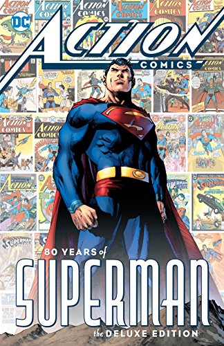 Action Comics: 80 Years of Superman Deluxe Edition (Action Comics (2016-)) by [Siegel, Jerry, Cameron, Don, Binder, Otto, Coleman, Jerry]