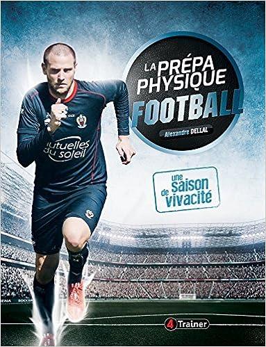 La prepa physique Football : Une saison de vivacite