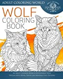 Wolf Coloring Book: An Adult Coloring Book of 40 Zentangle Wolf Designs with Henna, Paisley and Mandala Style Patterns