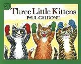 Three Little Kittens (Folk Tale Classics) (Paul Galdone Classics)