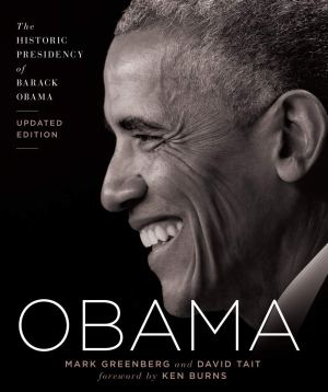 Obama: The Historic Presidency of Barack Obama – Updated Edition