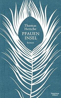 Thomas Hettche: Die Pfaueninsel