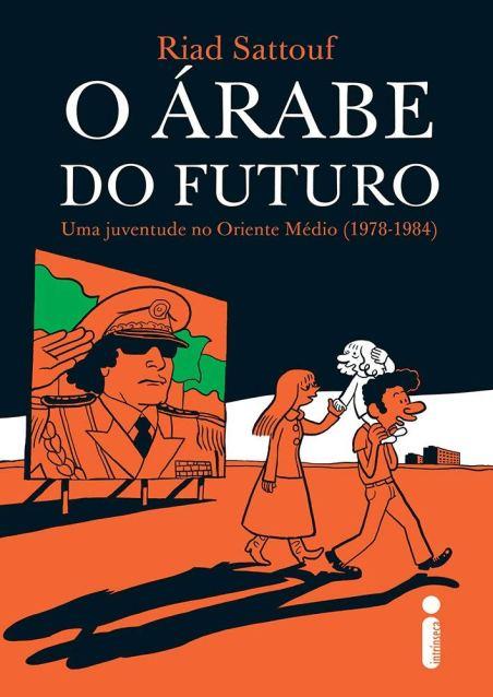 O Árabe do Futuro: Uma juventude no Oriente Médio (1978 - 1984 ...