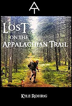 Lost on the Appalachian Trail by [Rohrig, Kyle]