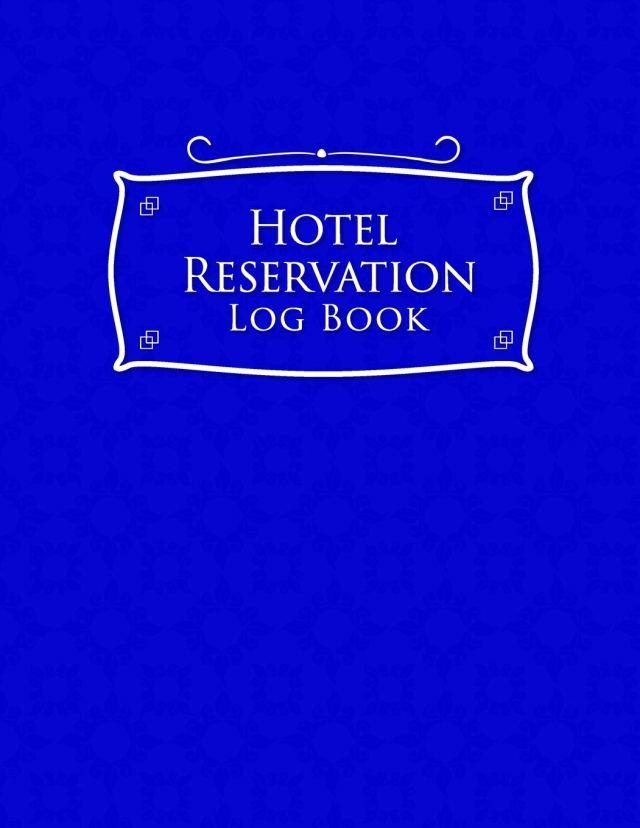 Hotel Reservation Log Book: Booking Ledger, Reservation Book For