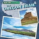 The Oregon Trail (Road Trip: Famous Routes)