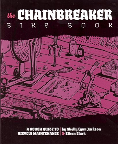 The Chainbreaker Bike Book: A Rough Guide to Bicycle Maintenance by Shelly Lynn Jackson (3-Oct-2011) Paperback