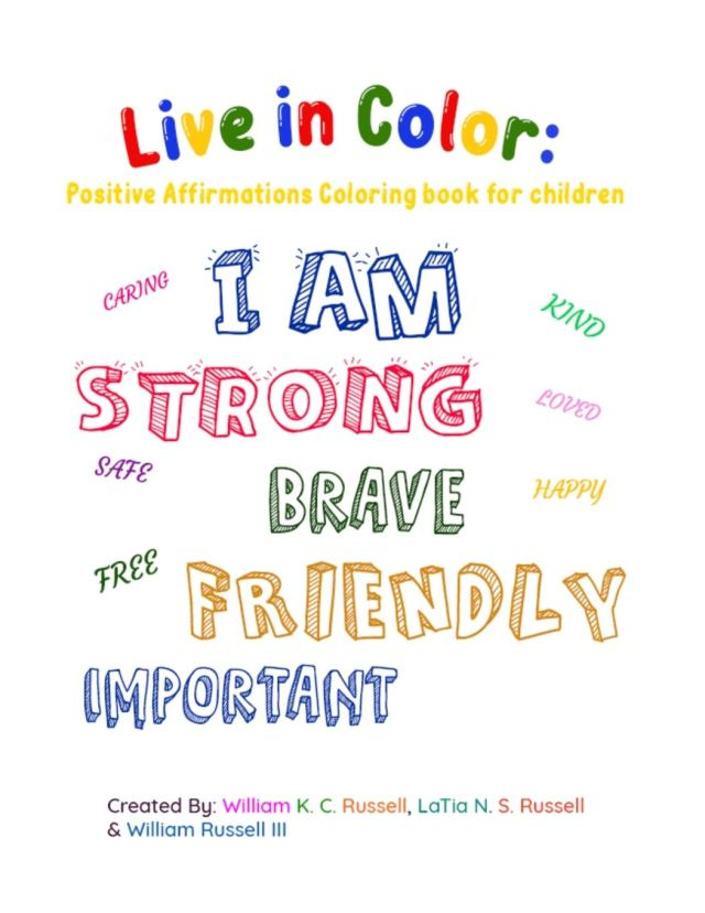 Live in Color: Positive Affirmations Coloring Book for Children