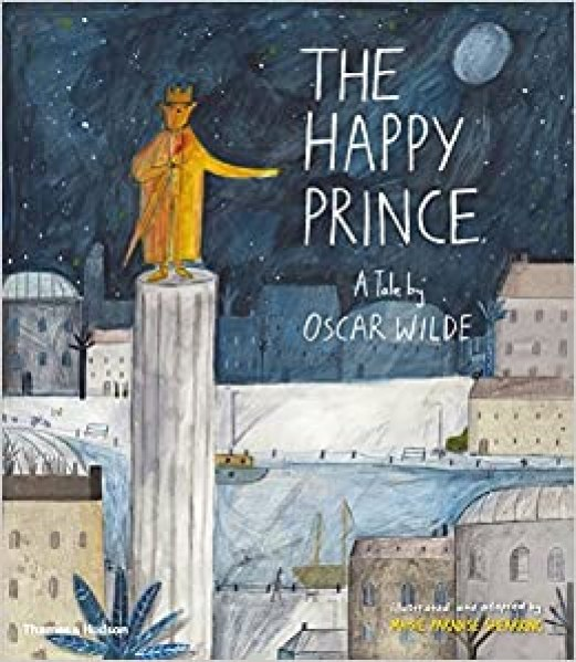The Happy Prince: A Tale by Oscar Wilde: Shearring, Maisie ...