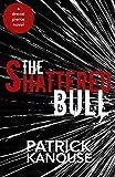 The Shattered Bull (Drexel Pierce Book 1)