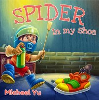 Books for Kids: There's a Spider in my Shoes (Children's Book, Picture Books, Preschool Books, Baby Books, Kids Books, Ages 3-5): Children's Picture Book by [Yu, Michael]