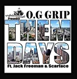 Them Days (feat. Scarface & Jack Freeman) by Og GripWhen sold by Amazon.com, this product is manufactured on demand using CD-R recordable media. Amazon.com's standard return policy will apply.
