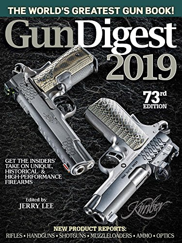 Gun Digest 2019, 73rd Edition: The World's Greatest Gun Book!