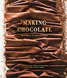 Making Chocolate: From Bean to Bar to S'more: A Cookbook