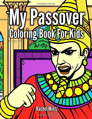 My Passover Coloring Book For Kids The Haggadah Story To Color Moses Pesach Exodus Pharaoh Plagues For Children Amazon Co Uk Mintz Rachel 9781091334687 Books