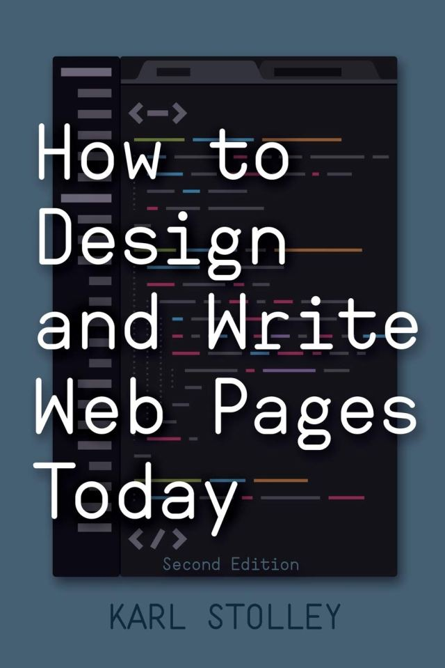 How to Design and Write Web Pages Today: Amazon.co.uk: Stolley