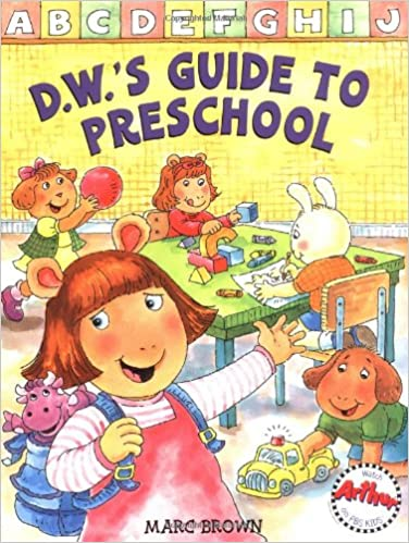 D.W.'s Guide Tp Preschool | Marc Brown