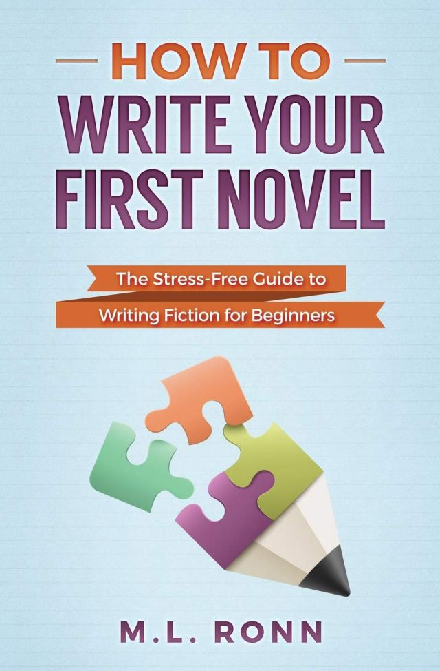 How to Write Your First Novel: The Stress-Free Guide to Writing