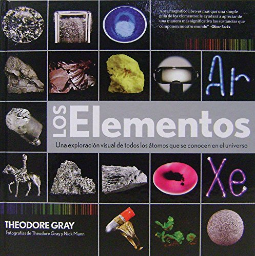 Los elementos / The Elements: Una exploracion visual de todos los atomos que se conocen en el universo / A Visual Exploration of Every Known Atom in the Universe (Spanish Edition)