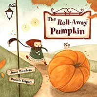 The Roll-Away Pumpkin: A Fun, Whimsical Children's Picture Book for Early & Beginner Readers by [Wonders, Junia]