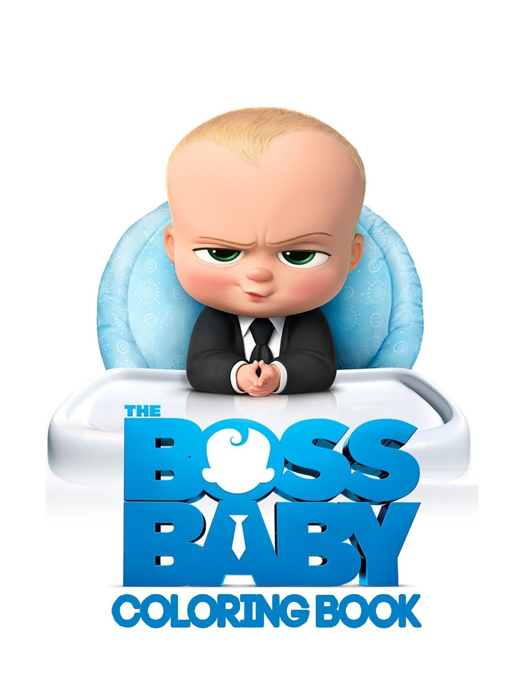 Amazon Com Boss Baby Coloring Book Coloring Book For Kids And Adults This Amazing Coloring Book Will Make Your Kids Happier And Give Them Joy Best Books For Adults And Kids 2 4