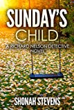 Sundays Child: A Richard Nelson Detective Novel