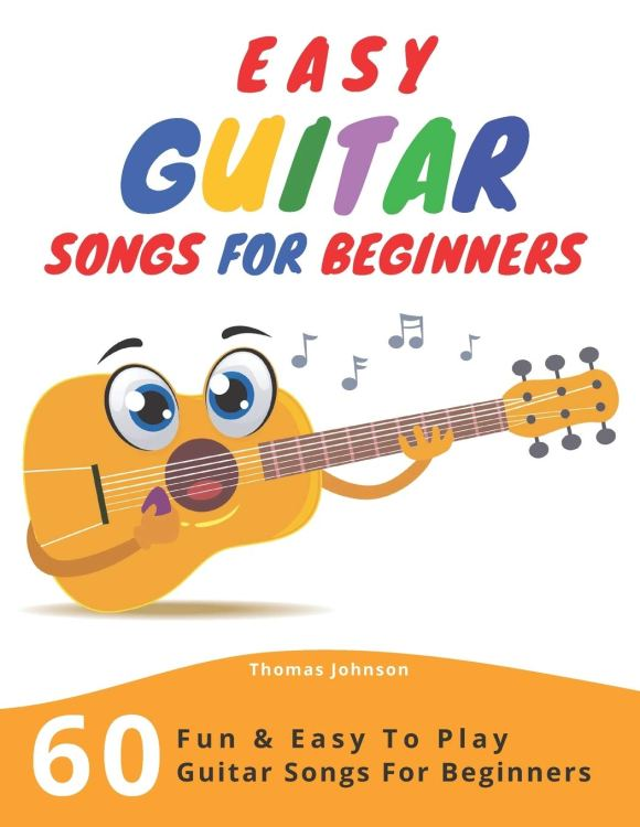Amazon.com: Easy Guitar Songs For Beginners: 60 Fun & Easy To Play ...