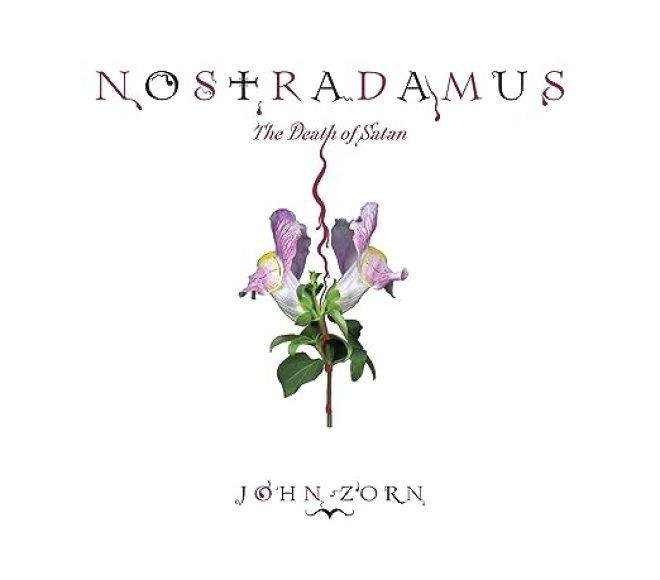Zorn, John - Nostradamus: The Death of Satan - Amazon.com Music