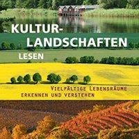 Kulturlandschaften lesen : vielfältige Lebensräume erkennen und verstehen / Bruno P. Kremer
