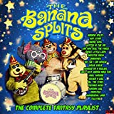 The Banana Splits - The Complete Fantasy Playlist