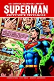Superman: Kryptonite Nevermore (DC Comics Classics Library)