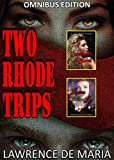 TWO RHODE TRIPS: A Two-Volume Mystery Thriller Omnibus