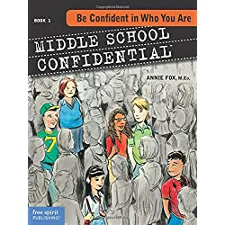 Be Confident in Who You Are (Middle School Confidential Series) (Bk. 1)