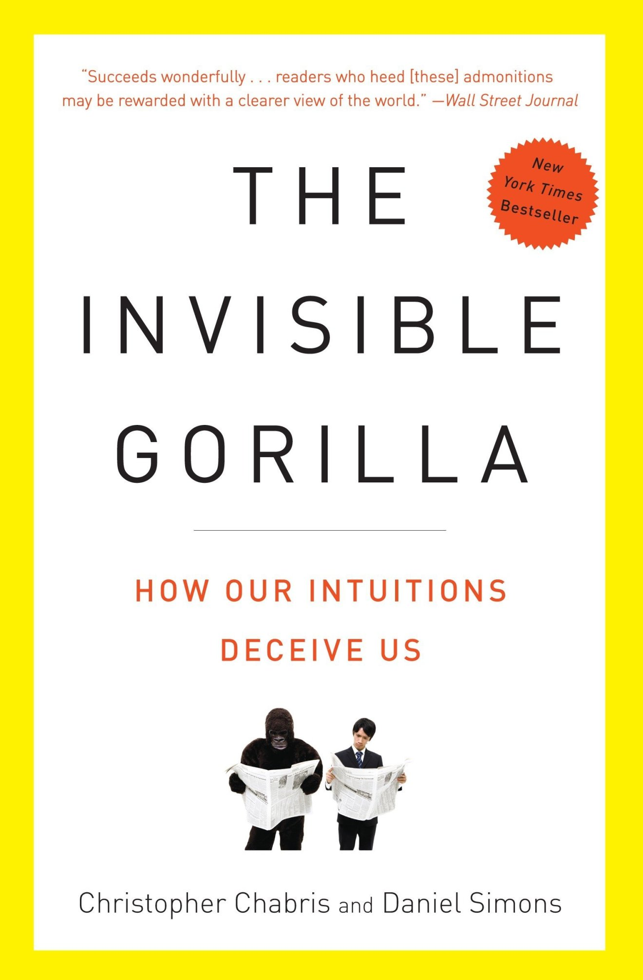 The Invisible Gorilla: And Other Ways Our Intuitions Deceive Us: Amazon.it:  Chabris, Christopher, Simons, Daniel: Libri in altre lingue