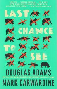 Last Chance to See: Adams, Douglas, Carwardine, Mark ...