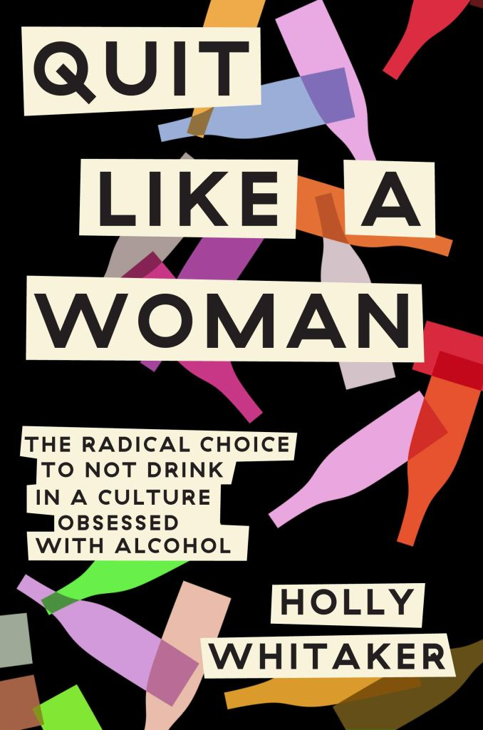 7145r Tyh1L - Quit Like a Woman: The Radical Choice to Not Drink in a Culture Obsessed with Alcohol