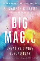 Big Magic: Creative Living Beyond Fear: Gilbert, Elizabeth: 9781594634727:  Amazon.com: Books