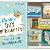 Kreative Boxbotschaften : Sag's mit einer Streichholzschachtel / Susanne Wicke