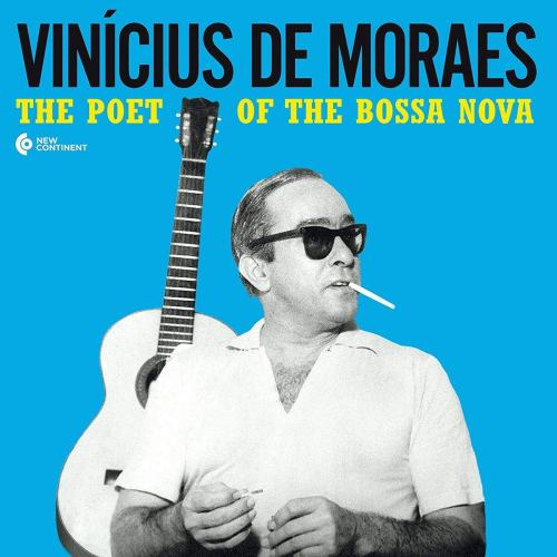 Poet of The Bossa Nova/de Moraes: Vinicius de Moraes, Vinicius de ...