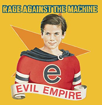 Resultado de imagen de Rage Against the Machine Evil Empire