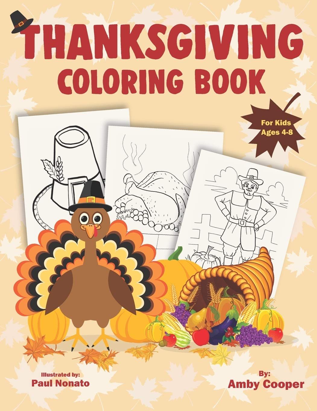 Thanksgiving Coloring Book For Kids Ages 4 8 Happy Thanksgiving Coloring Pages For Toddlers And Preschoolers With Fun And Stress Relieving Autumn Designs Cooper Amby Nonato Paul 9781701990609 Amazon Com Books