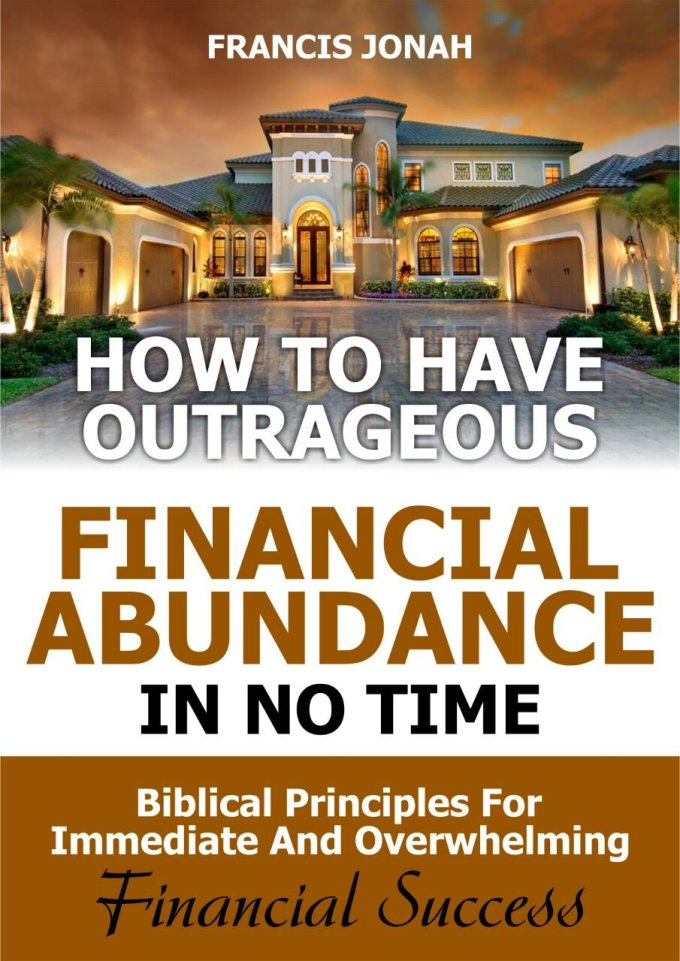 FREE[ DOWNLOAD ] How to Have Outrageous Financial Abundance In No ...