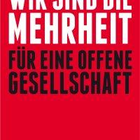 Wir sind die Mehrheit : Für eine offene Gesellschaft / Harald Welzer