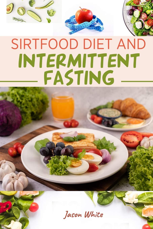SIRT Food Diet + intermittent fasting 1